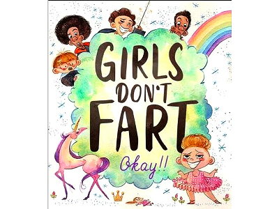 GIRL'S DON'T FART, OKAY!!