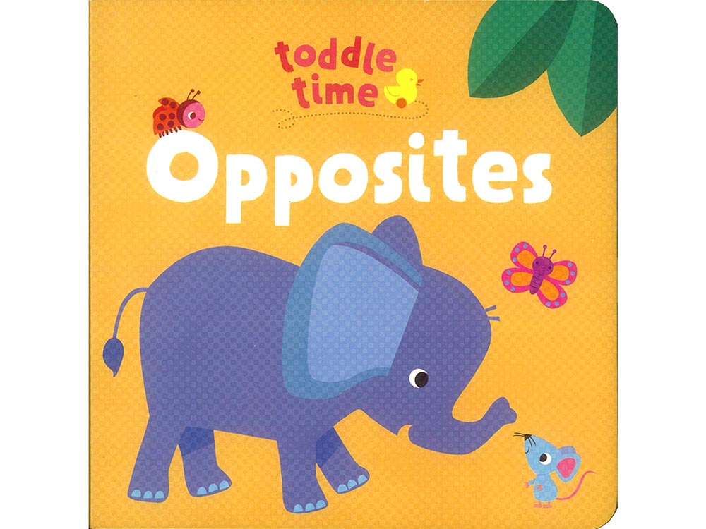 TODDLE TIME OPPOSITES