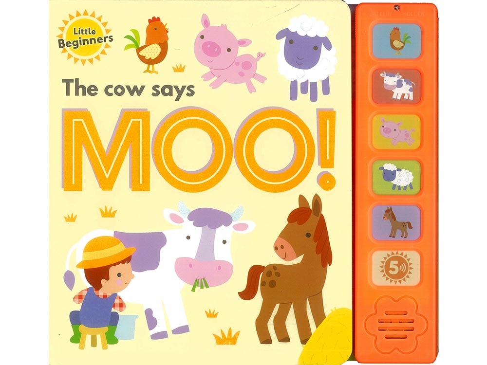 THE COW SAYS MOO!