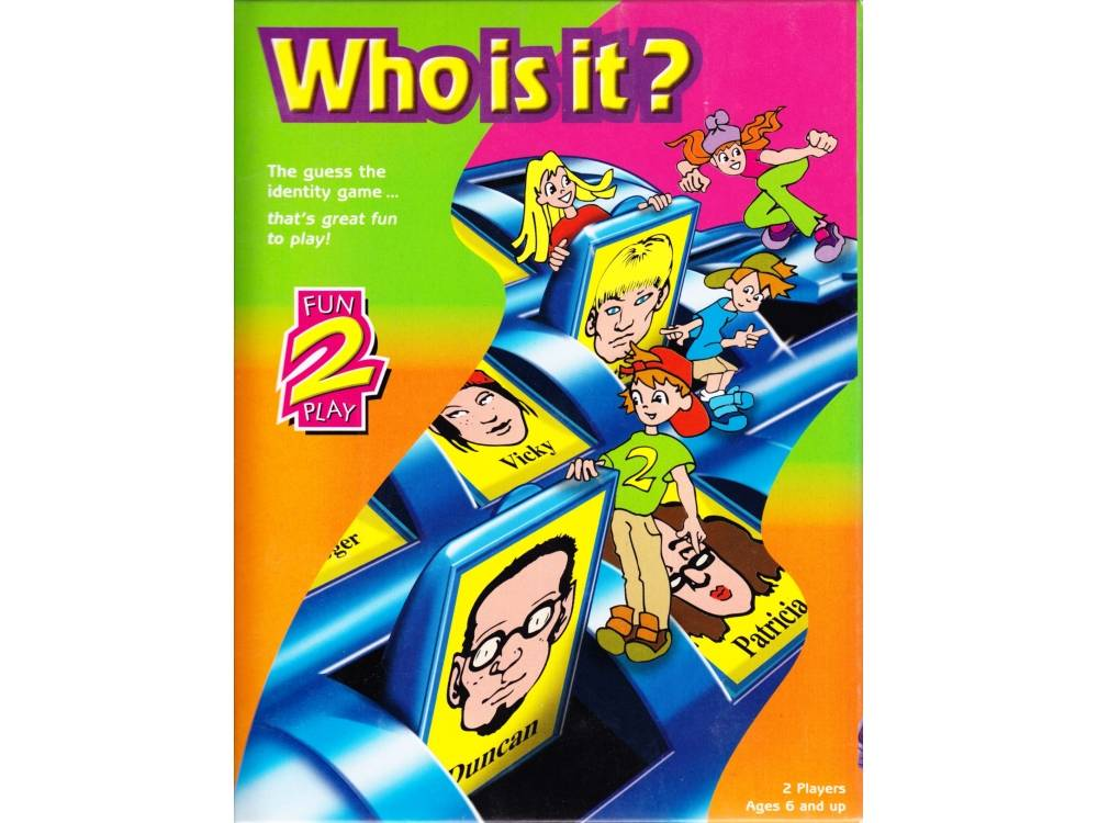 FUN TO PLAY WHO IS IT?