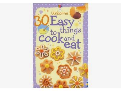 30 EASY THINGS TO COOK & EAT